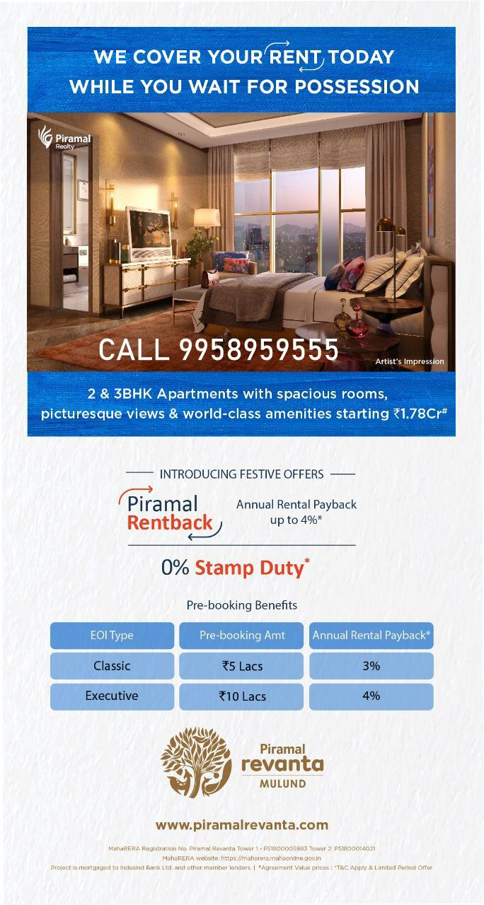 MEGA FESTIVE OFFER   PIRAMAL REVANTA, MULUND  Rental Earnings of 4% per year on AV and  0% Stampduty for a Limited time